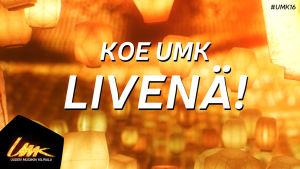 UMK16-grafiikka: yleisöksi lähetyksiin.