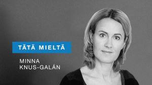Tätä mieltä - Minna Knus-Galán