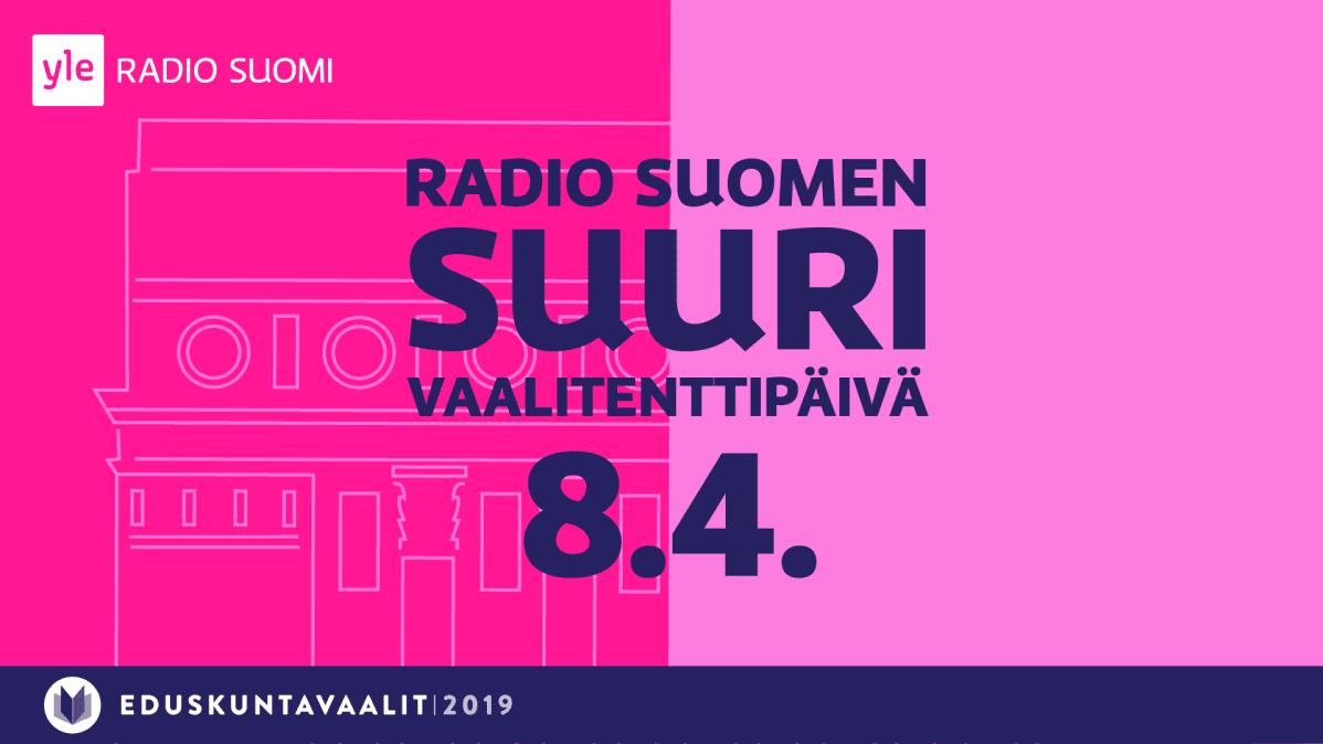 Radio Suomen suuri vaalitenttipäivä 8.4.2019.