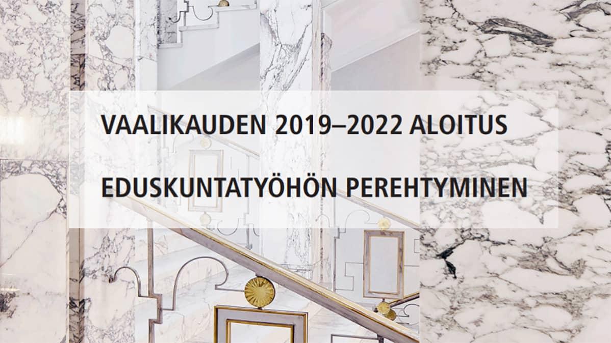 """Esitteestä """"vaalikauden 2019-2022 aloitus, eduskuntatyöhön perehtyminen""""."""