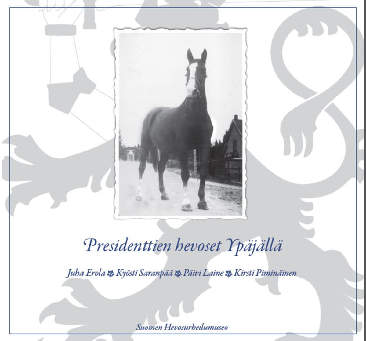 Ypäjän Presidenttien hevoset kirjan kansikuvassa marsalkka Mannerheimin Käthy