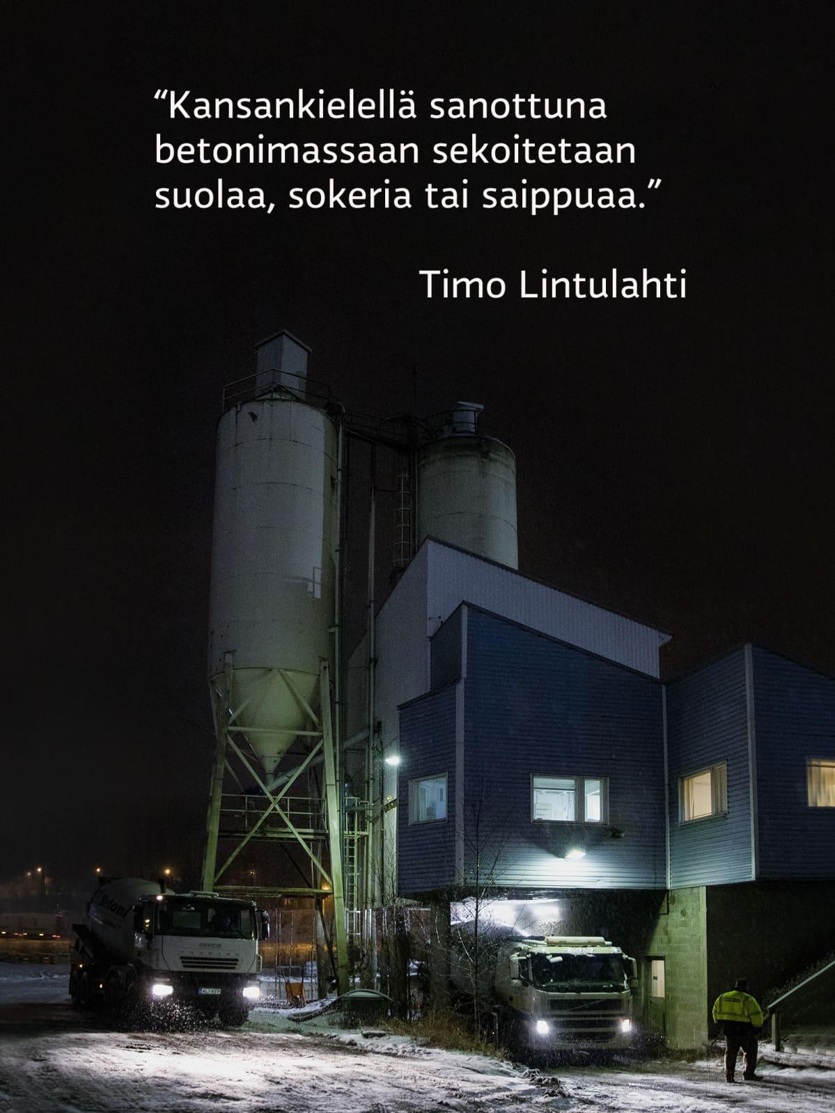 """Kansankielellä sanottuna betonimassaan sekoitetaan suolaa, sokeria tai saippuaa,"""" sanoo Timo Lintulahti."""