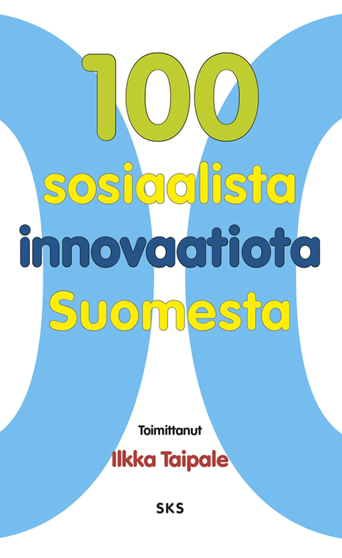 Ilkka Taipale - 100 Sosiaalista innovaatiota Suomesta