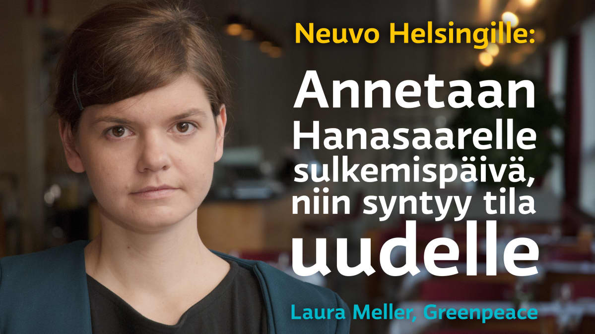 Greenpeacen Laura Mellerin neuvo Helsingille: Annetaan Hanasaarelle sulkemispäivä, niin syntyy tila uudelle