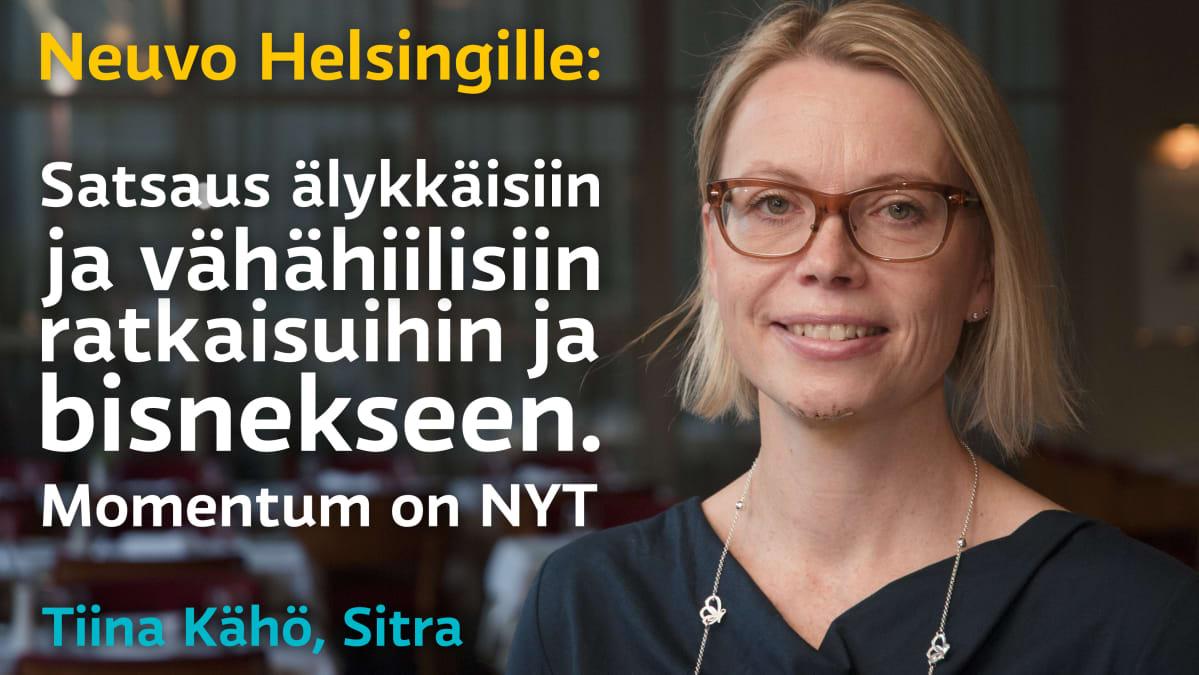 Sitran Tiinä Kähön neuvo Helsingille: Satsaus älykkäisiin ja vähähiilisiin ratkaisuihin ja bisnekseen. Momentum on NYT.