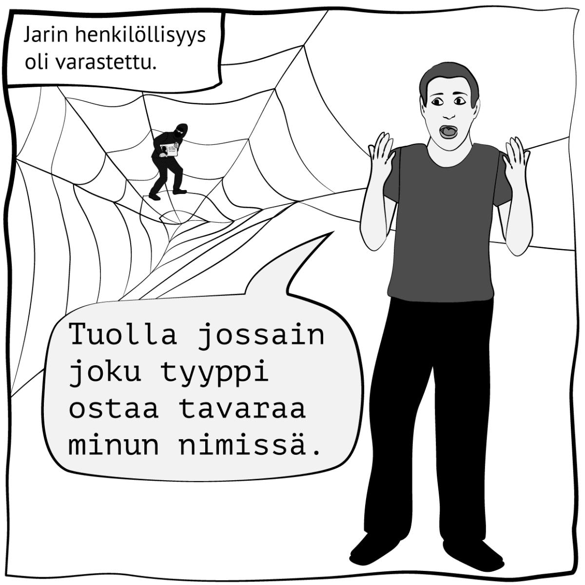 """Piirroskuva, jossa lukee: """"Jarin henkilöllisyys oli varastettu"""". Kuva: Stina Tuominen / Yle"""
