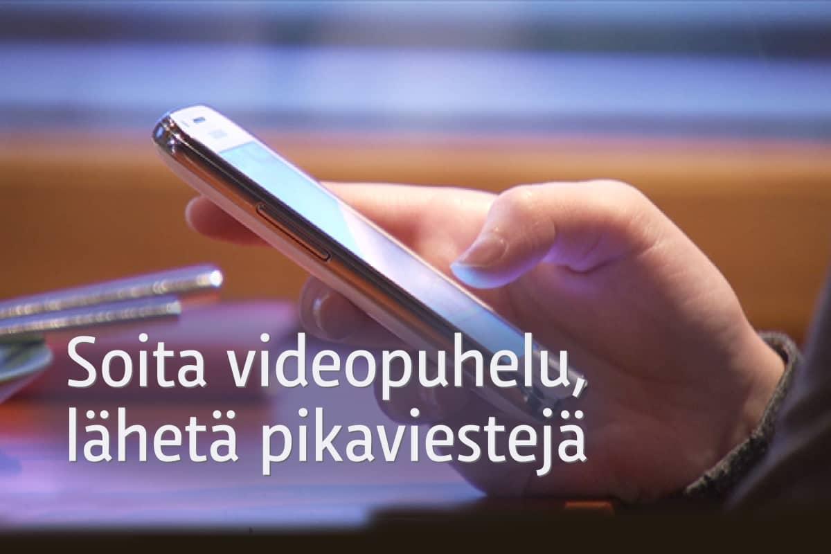 Soita videopuhelu, lähetä pikaviestejä.