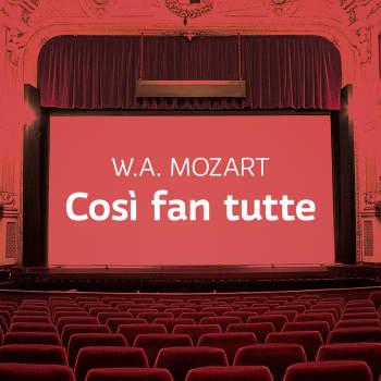 W.A. Mozartin ooppera Così fan tutte