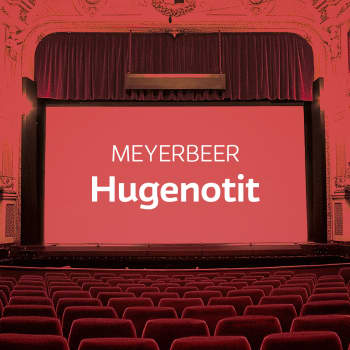 Meyerbeerin ooppera Hugenotit