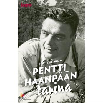 Kirjailija Pentti Haanpään teokset kestävät hyvin aikaa ja ovat kummallisella tavalla ajattomia sekä myös