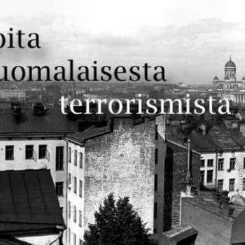 Tarinoita suomalaisesta terrorismista: Miten poika nimeltä Chaplin liittyy yhteen verisimmistä terroriteoistamme?