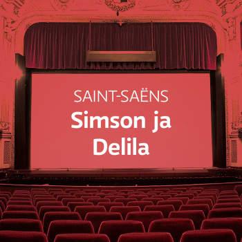 Saint-Saënsin ooppera Simson ja Delila