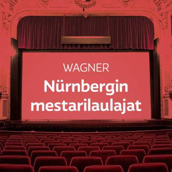 Wagnerin ooppera Nürnbergin mestarilaulajat