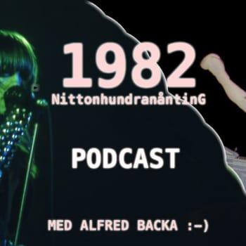 Nittonhundranånting: 1982 PODCAST