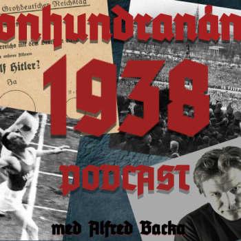 Nittonhundranånting: 1938 PODCAST