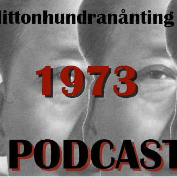 Nittonhundranånting: 1973 PODCAST