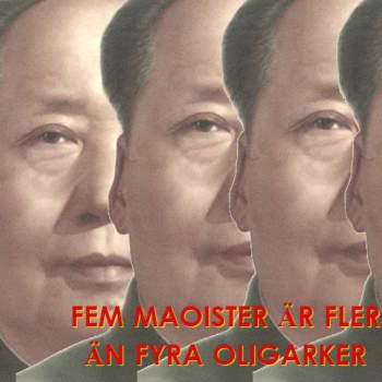 Nittonhundranånting: Fem maoister är fler än fyra oligarker