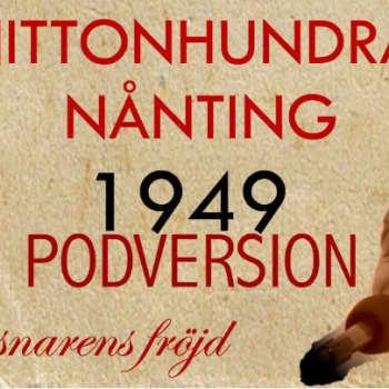 Nittonhundranånting: 1949 PODCAST