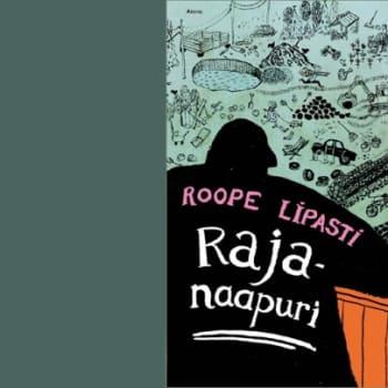 Kirjakammi: Roope Lipasti: Rajanaapuri