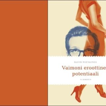 Kirjakammi: David Foenkinos: Vaimoni eroottinen potentiaali