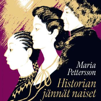 Maria Pettersson kirjoitti kirjan poikkeuksellisista naisista - historia melkein unohti nämä oman tien kulkijat