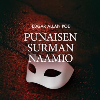 Edgar Allan Poe: Punaisen surman naamio