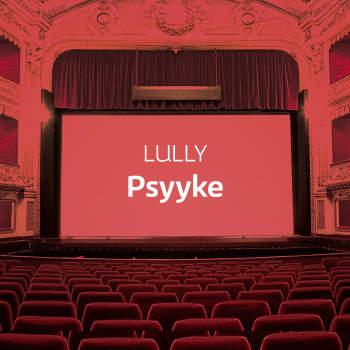 Lullyn ooppera Psyyke