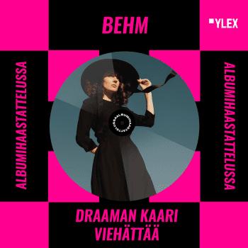 Behm albumihaastattelussa: Kuuntelussa uusi Draaman kaari viehätttää -albumi
