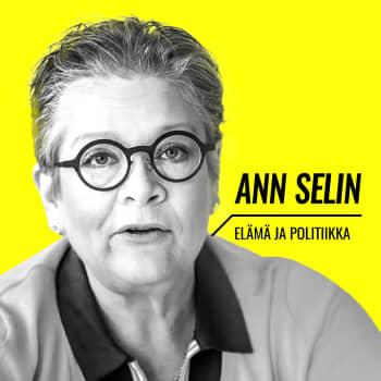 Elämä ja politiikka: Ann Selin