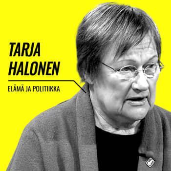 Elämä ja politiikka: Tarja Halonen