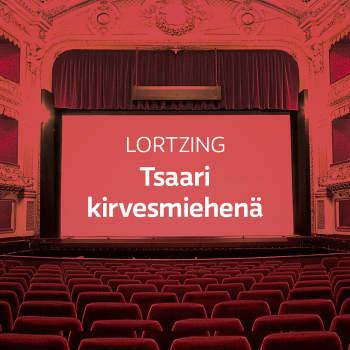 Lortzingin ooppera Tsaari kirvesmiehenä