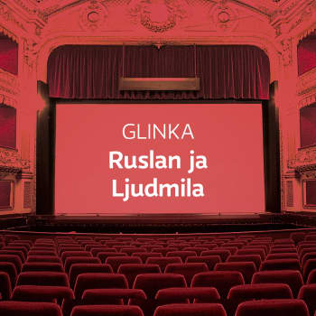 Glinkan ooppera Ruslan ja Ljudmila