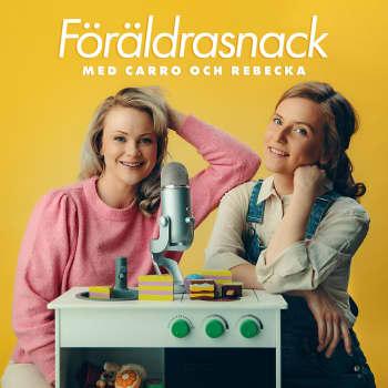 """""""Jag vågade inte säga högt att anknytningen varit svår"""" - Carro och Rebecka öppnar sig om en gemensam skam"""