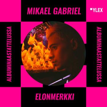 Mikael Gabriel albumihaastattelussa: Kuuntelussa uusi Elonmerkki-albumi