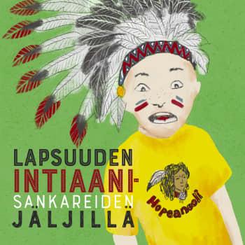 Lapsuuden intiaanisankareiden jäljillä