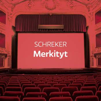 Schrekerin ooppera Merkityt
