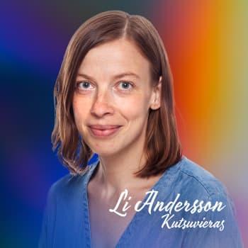 Li Andersson – Elämäni mullistavin vuosi