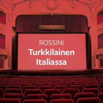 Rossinin ooppera Turkkilainen Italiassa