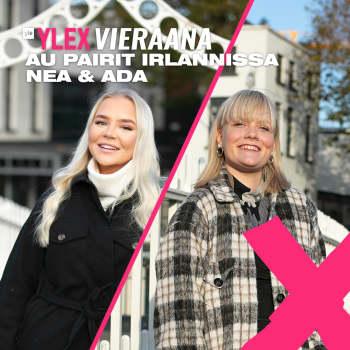 Au pairit Irlannissa -sarjan Nea ja Ada vieraana: Töitä, treffejä, ulostetta ja itkua