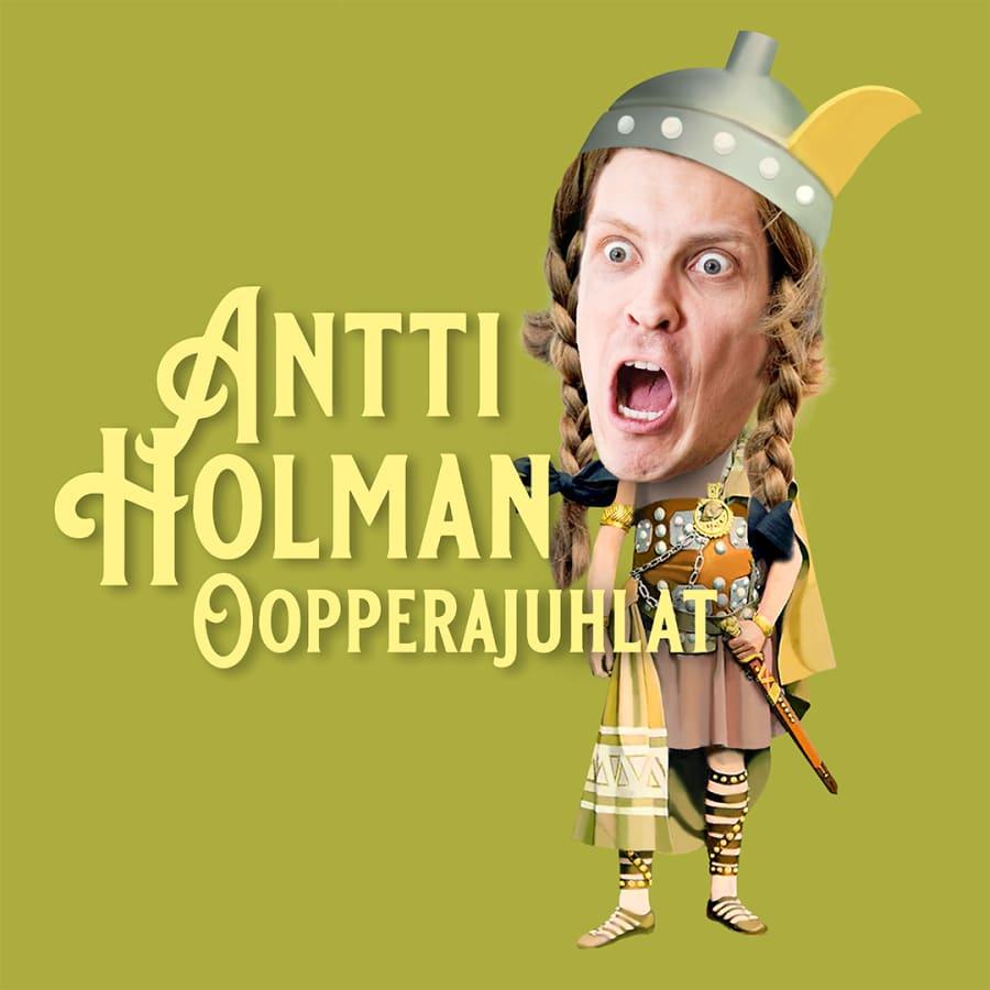 Tule oopperaan Antti Holman käsikynkässä!