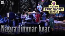 Hajbo Epic Night Battle 2016: HENB 11 - Bara några timmar kvar