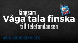 Hajbolåten 2017: Långsam VÅGA TALA FINSKA till telefondansen