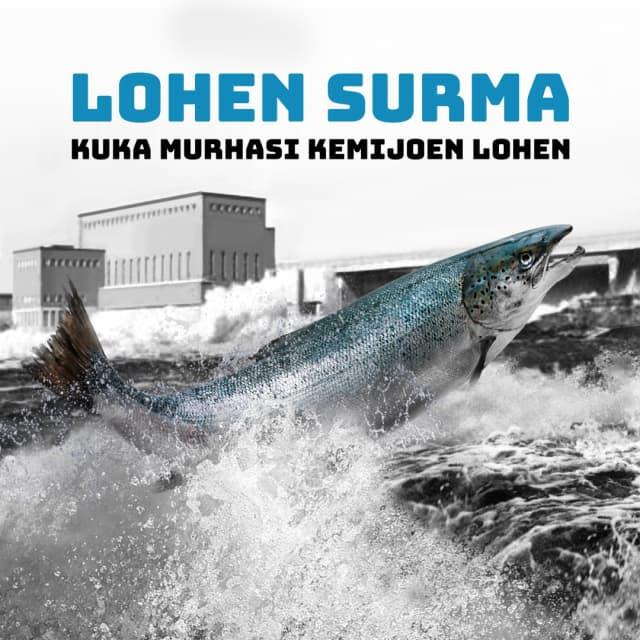Tapani Niemen radiodokumenttisarja valottaa Kemijoen lohen hävi(tt)ämisen historiaa