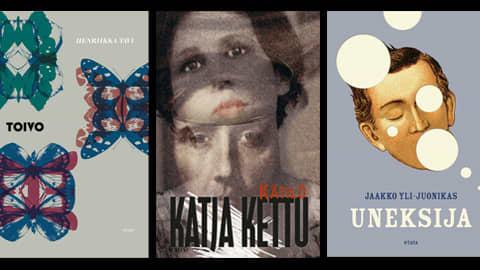 """Vasemmalta lukien palkitut teokset  """"Toivo"""", kirj. Henriikka Tavi (kuvalähde: Kustannusosakeyhtiö Teos), """"Kätilö"""", kirj. Katja Kettu (kuvalähde: WSOY press) ja """"Uneksija"""", kirj. Jaakko Yli-Juonikas (kuvalähde: Kustannusosakeyhtiö Otava)."""