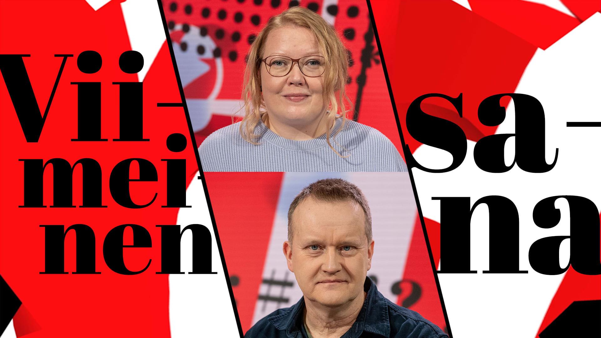 Viimeisen sanan vieraina kuvajournalisti Hanna-Kaisa Hämäläinen ja Helsingin Sanomien kuvapäällikkö Markku Niskanen.