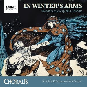 Bob Chilcott / In Winter's Arms