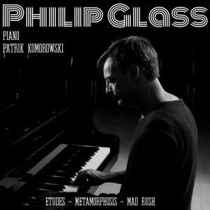 Philip Glass / Patrik Komorowski