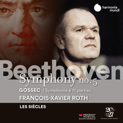 Beethoven & Gossec / Roth & Les Siecles