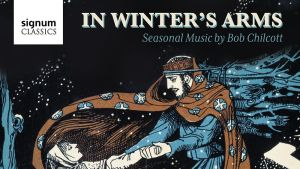 Bob Chilcott / In Winter's Arms