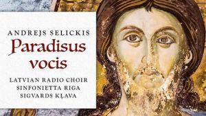 Paradisus vocis / Andrejs Selickis